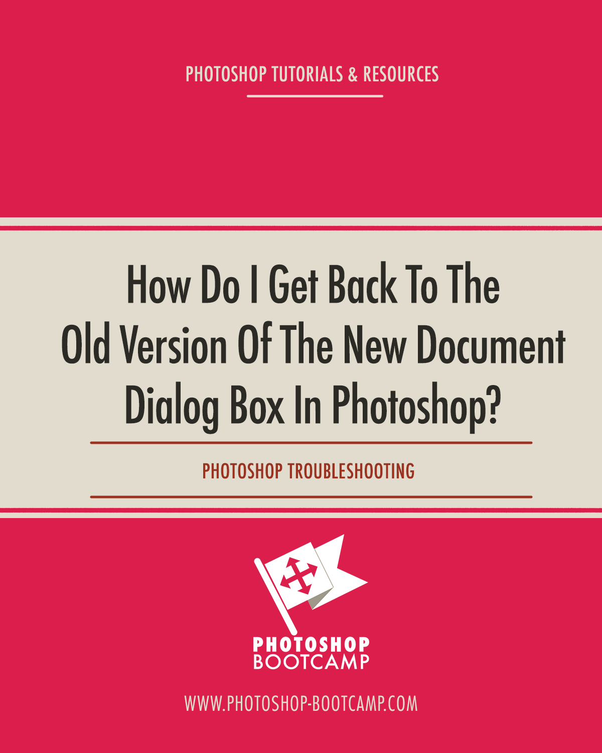 Photoshop Troubleshooting: How Do I Get Back To The Old Version Of The New Document Dialog Box?